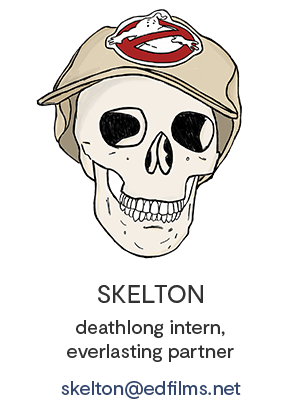 Skelton, e.d. films' Deathlong Intern, Everlasting Partner