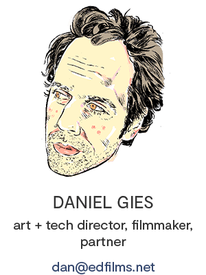 Daniel Gies, e.d. films' Art + Tech Director, Filmmaker, Partner