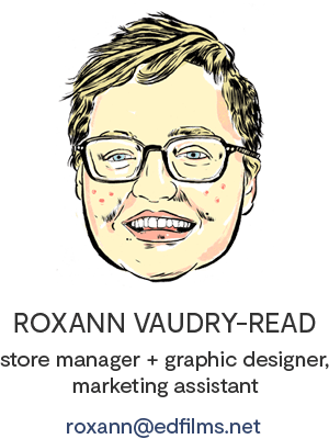 Roxann Vaudry-Read, e.d. films' Store Manager, Graphic Designer, Marketing Assistant