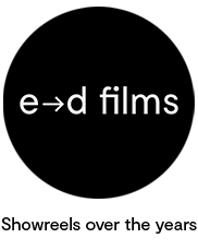 Showreels | e→d films